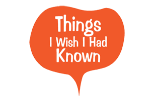 Things I Wish I Had Known
